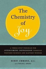 The Chemistry of Joy : A Three-Step Program for Overcoming Depression Through...