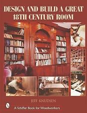 Design and Build a Great 18th Century Room - 260 color photos, 20 drawings