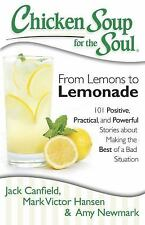 Chicken Soup for the Soul: From Lemons to Lemonade: 101 Positive, Practical NEW