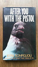 Kyril Bonfiglioli– After You With The Pistol (1st/1st UK 1979 hb w dw) Mortdecai