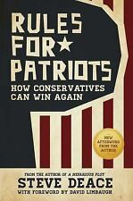Rules for Patriots : How Conservatives Can Win Again by Steve Deace (2016,...