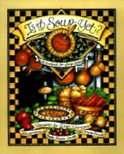 Is It Soup Yet? A Cookbook for Soup Lovers, Vartan, Dot, Good Book