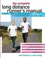 The Complete Long Distance Runner's Manual: A Unique Training Guide for Long Dis