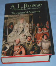 THE ELIZABETHAN RENAISSANCE A. L. Rowse 1972 hardback with jacket