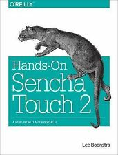 NEW - Hands-On Sencha Touch 2: A Real-World App Approach by Boonstra, Lee