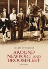 Around Newport and Broomfleet (Images of England), Kate Morris, New Book
