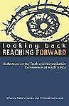 Looking Back, Reaching Forward: Reflections on the Truth and  Reconciliation Com