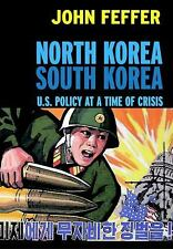 North Korea South Korea: U.S. Policy at a Time of Crisis (Open Media)