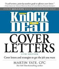 Knock 'em Dead Cover Letters : Cover Letters and Strategies to Get the Job...