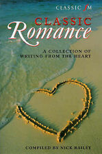 Classic FM Romance: A Collection of Writing from the Heart Bailey, Nick Very Goo