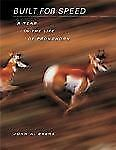Built for Speed: A Year in the Life of Pronghorn, Byers, John A., Good Book