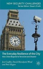 The Everyday Resilience of the City: How Cities Respond to Terrorism and Disaste