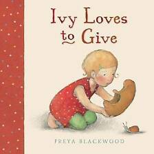 IVY LOVES TO GIVE Children's Picture Story Book by Freya Blackwood softcover