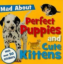 Perfect Puppies and Cute Kittens (Mad About) by Make Believe Ideas  Ltd.