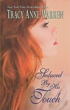 Seduced by His Touch by Tracy Anne Warren - LARGE PRINT- Like New -  Smoke Free