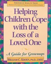 Helping Children Cope with the Loss of a Loved One: A Guide for Grownups Kroen,