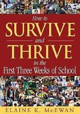 How to Survive and Thrive in the First Three Weeks of School by Elaine K....