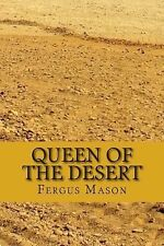 Queen of the Desert : A Biography of the Female Lawrence of Arabia, Gertrude...