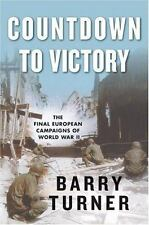 Countdown to Victory: The Final European Campaigns of World War II-ExLibrary