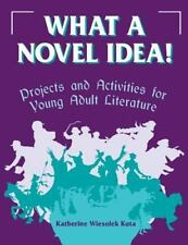 What a Novel Idea!: Projects and Activities for Young Adult Literature-ExLibrary
