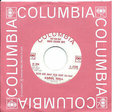 Carol Hall:Never give away your heart/Hangin' on to you:US Columbia:DJ N. Soul