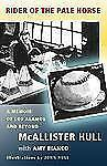 G, Rider of the Pale Horse: A Memoir of Los Alamos and Beyond, Hull, McAllister,