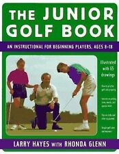 The Junior Golf Book : An Instructional for Beginning Players, Ages 8-18 by...
