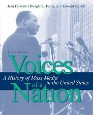 Voices of a Nation : A History of Mass Media in the United States by Jean...