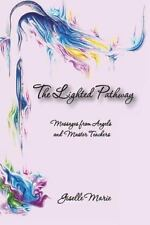 The Lighted Pathway, Messages from Angels and Master Teachers by Marie, Giselle