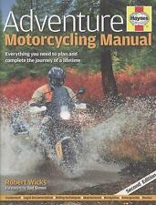 Adventure Motorcycling Manual - 2nd Edition: Everything You Need to Plan and Com