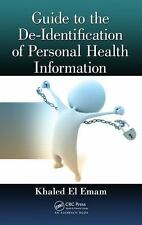 Guide to the de-Identification of Personal Health Information by Khaled El...