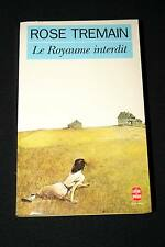 LE ROYAUME INTERDIT-ROSE TREMAIN LIVRE DE POCHE 1996