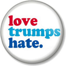 "LOVE TRUMPS HATE 25mm 1"" Pin Button Badge Anti Donald Trump Political Protest US"