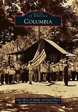 Images of America: Columbia by Ingrid Wood for the Columbia Historical...