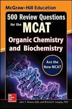 McGraw-Hill Education 500 Review Questions for the MCAT: Organic Chemistry...