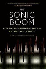 The Sonic Boom: How Sound Transforms the Way We Think, Feel, and Buy by Beckerm
