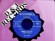 SID MILLER~HONEY TELL ME~MEGA RARE~A KILLER ROCKER~WOODRICH~ ROCKABILLY