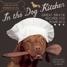 In the Dog Kitchen : Great Snack Recipes for Your Dog by Julie Van Rosendaal...