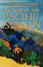 A History of the Pacific Islands by Fischer, S. R.