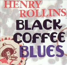 Black Coffee Blues, Rollins, Henry, Good
