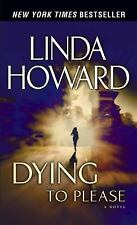 Dying to Please by Linda Howard (2003, Paperback) BB109