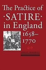 The Practice of Satire in England, 1658-1770 by Ashley Marshall (2016,...