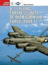 B-17 Flying Fortress Units of the Eighth Air Force (1) (Osprey Combat Aircraft 1