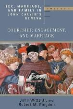 Courtship Engagement and Marriage Series John Calvin's Geneva Vol 1