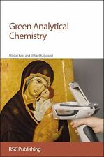 Green Analytical Chemistry by Mihkel Koel and Mikhkel Rikhovich Kaliurand...