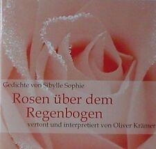 """CD Oliver Krämer Sybille Sophie """"Rosen über dem Regenbogen"""" Gedichte"""