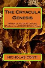 The Cryacula Genesis : Frozen Living Dead Cryonic Dracula in a Horror Drama...