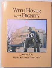 With Honor & Dignity  History of the Legal Profession in Essex County New Jersey