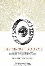 Secret Source: The Law of Attraction Is One of Seven Ancient Hermetic Laws: Her
