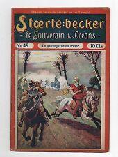 STOERTE BECKER  souverain des océans. n°49. Fascicule Populaire 1910. PIRATE